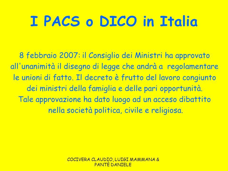 I PACS o DICO in Italia 8 febbraio 2007: il Consiglio dei Ministri ha approvato. all unanimità il disegno di legge che andrà a regolamentare.