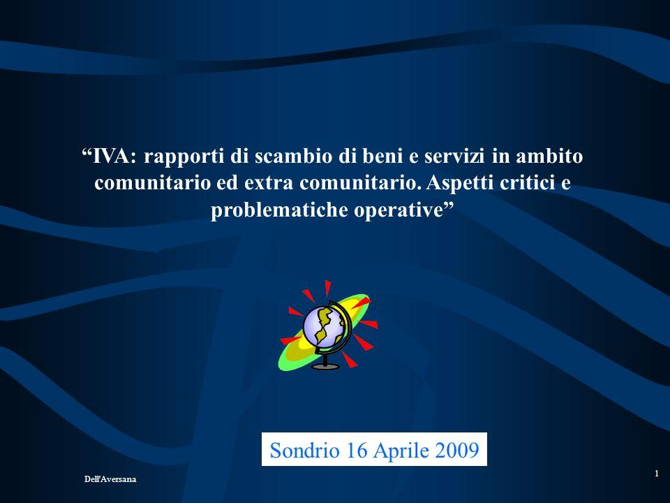 IVA: rapporti di scambio di beni e servizi in ambito comunitario ed extra comunitario. Aspetti critici e problematiche operative