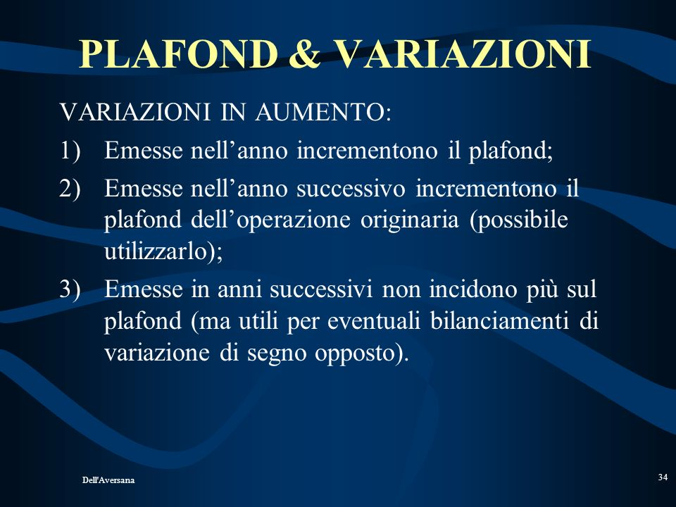 PLAFOND & VARIAZIONI VARIAZIONI IN AUMENTO:
