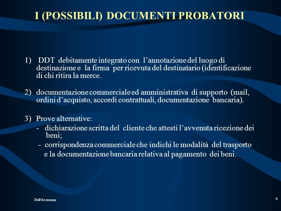I (POSSIBILI) DOCUMENTI PROBATORI