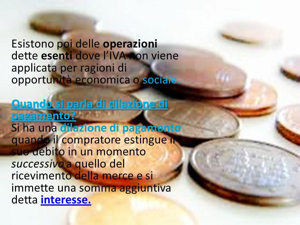 Esistono poi delle operazioni dette esenti dove l'IVA non viene applicata per ragioni di opportunità economica o sociale.