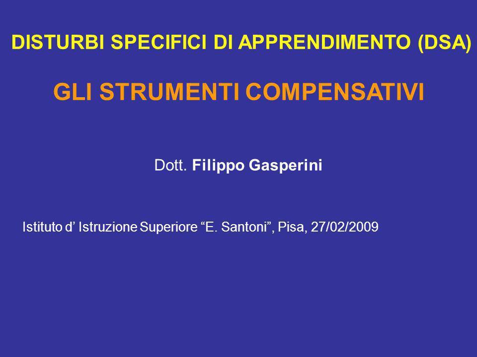 DISTURBI SPECIFICI DI APPRENDIMENTO (DSA) GLI STRUMENTI COMPENSATIVI