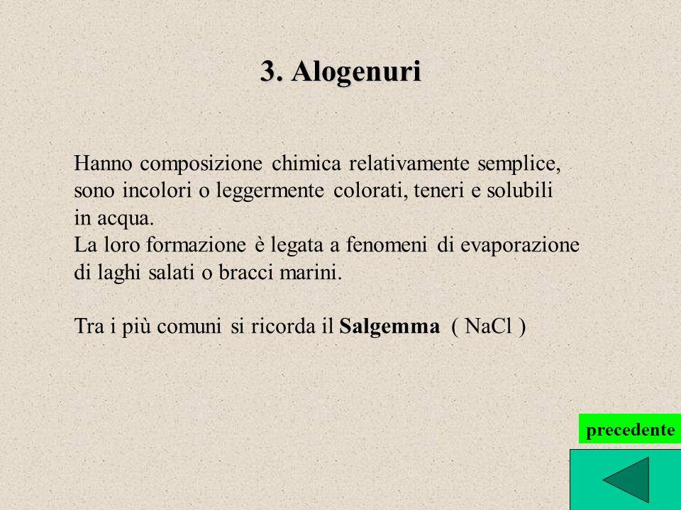 3. Alogenuri Hanno composizione chimica relativamente semplice,