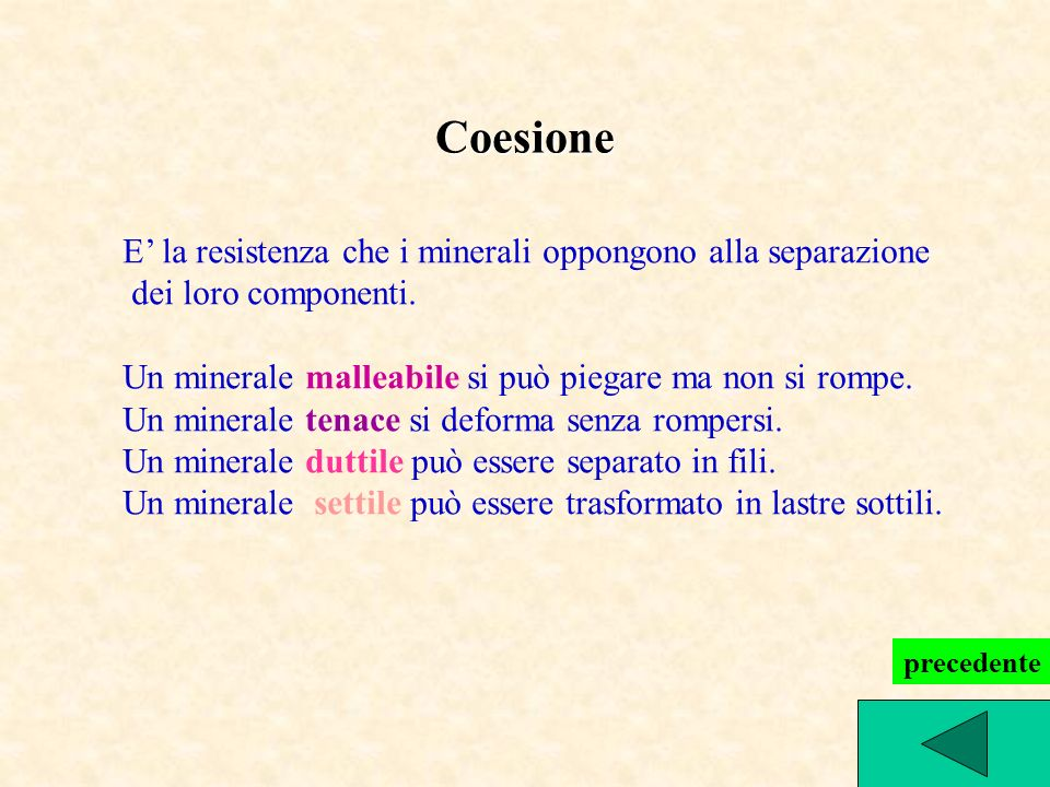 Coesione E' la resistenza che i minerali oppongono alla separazione