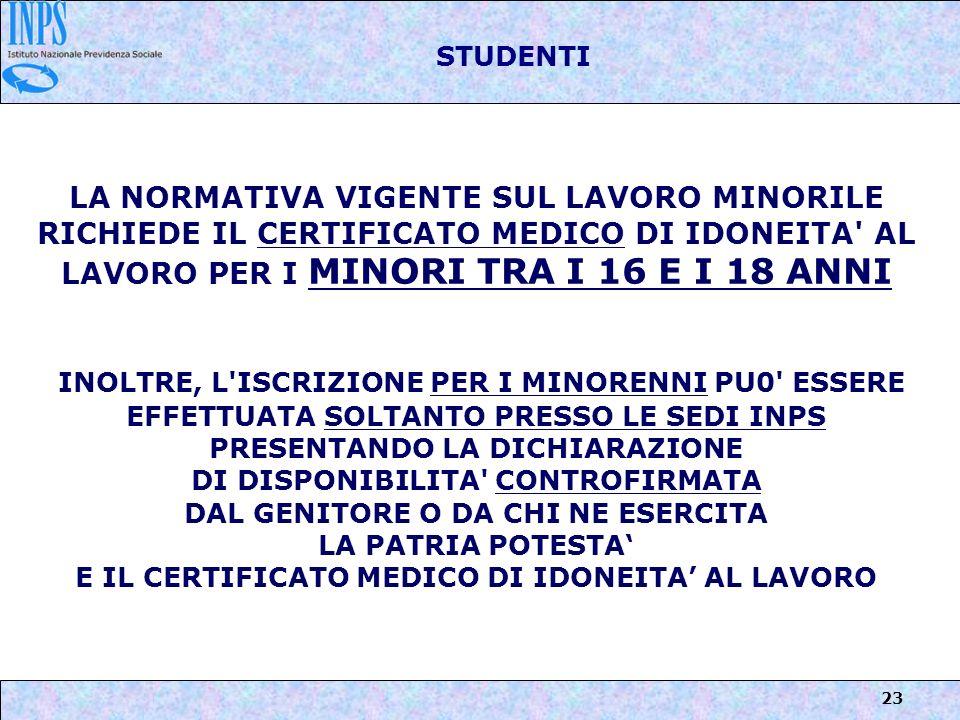STUDENTI LA NORMATIVA VIGENTE SUL LAVORO MINORILE RICHIEDE IL CERTIFICATO MEDICO DI IDONEITA AL LAVORO PER I MINORI TRA I 16 E I 18 ANNI.