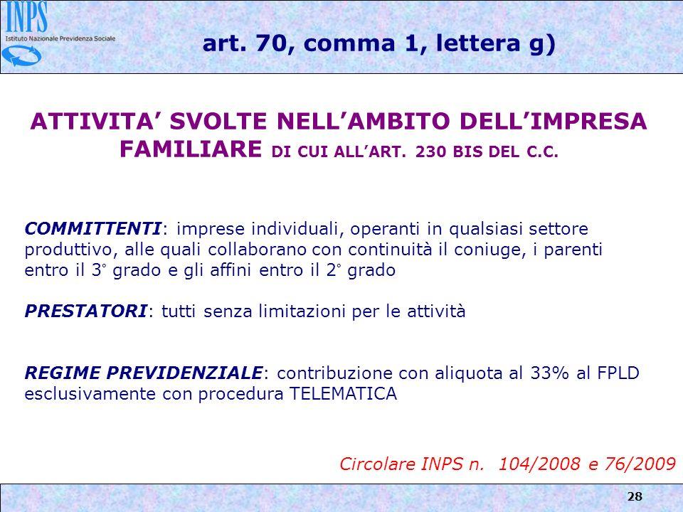 art. 70, comma 1, lettera g) ATTIVITA' SVOLTE NELL'AMBITO DELL'IMPRESA FAMILIARE DI CUI ALL'ART. 230 BIS DEL C.C.