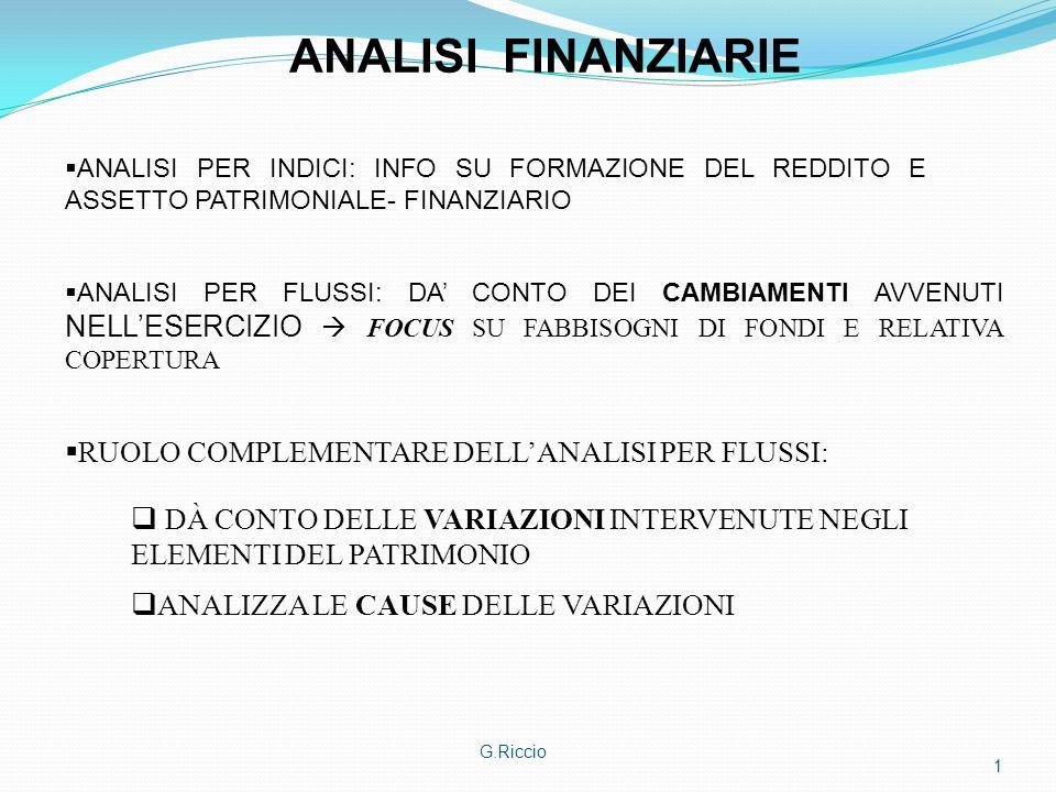 ANALISI FINANZIARIE RUOLO COMPLEMENTARE DELL'ANALISI PER FLUSSI: