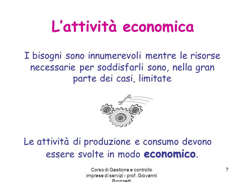 L'attività economica I bisogni sono innumerevoli mentre le risorse necessarie per soddisfarli sono, nella gran parte dei casi, limitate.