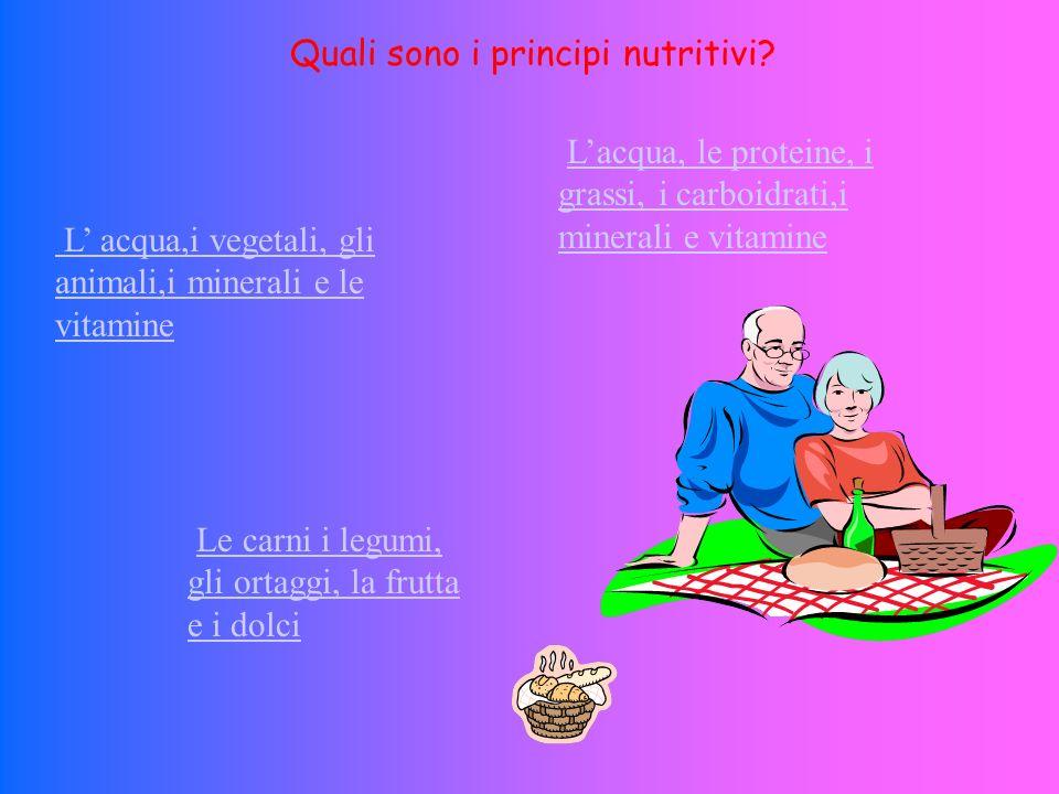 Quali sono i principi nutritivi
