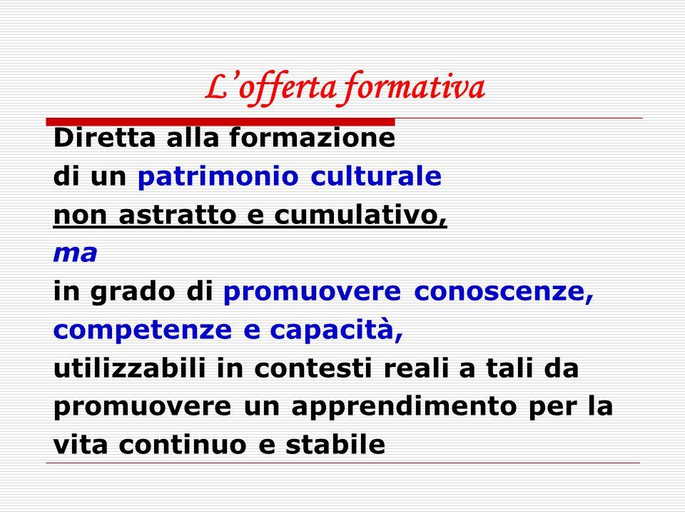 L'offerta formativa Diretta alla formazione di un patrimonio culturale