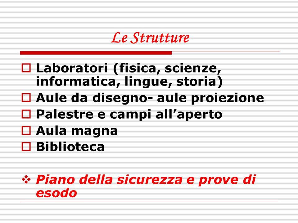 Le Strutture Laboratori (fisica, scienze, informatica, lingue, storia)