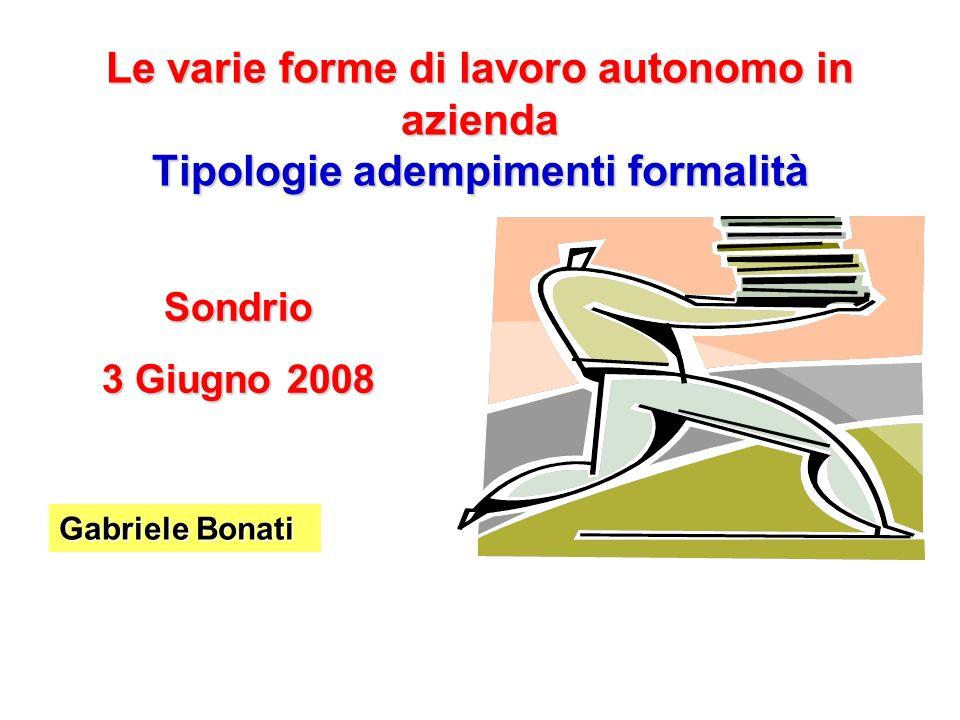 Le varie forme di lavoro autonomo in azienda Tipologie adempimenti formalità