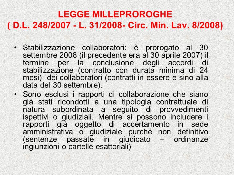 LEGGE MILLEPROROGHE ( D. L. 248/2007 - L. 31/2008- Circ. Min. Lav