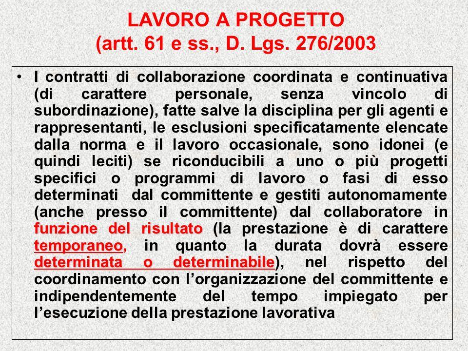 LAVORO A PROGETTO (artt. 61 e ss., D. Lgs. 276/2003