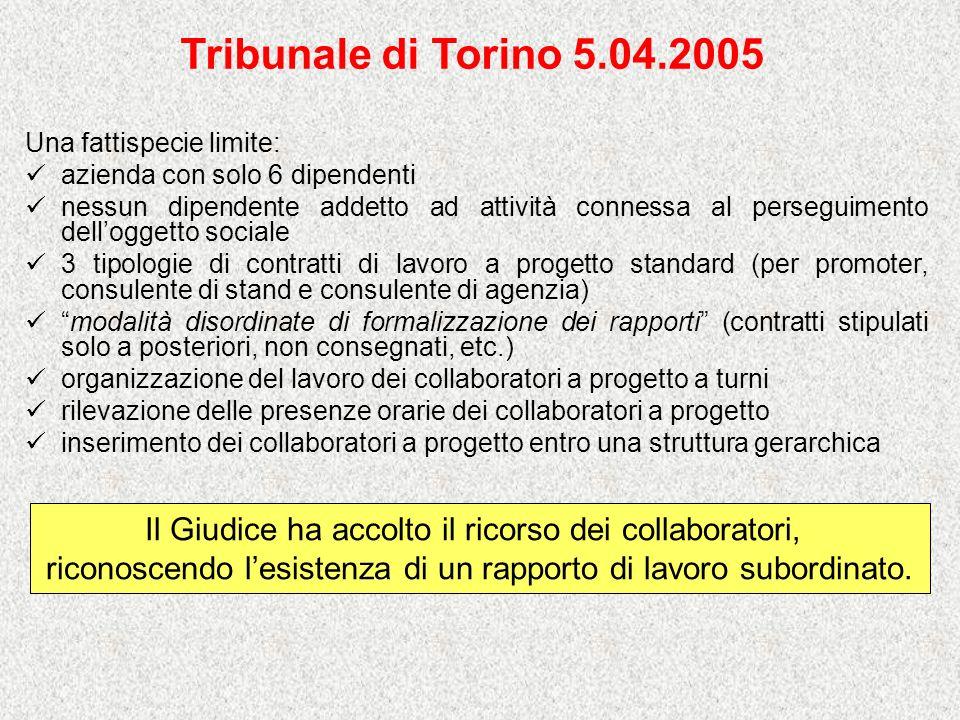Tribunale di Torino 5.04.2005 Una fattispecie limite: azienda con solo 6 dipendenti.