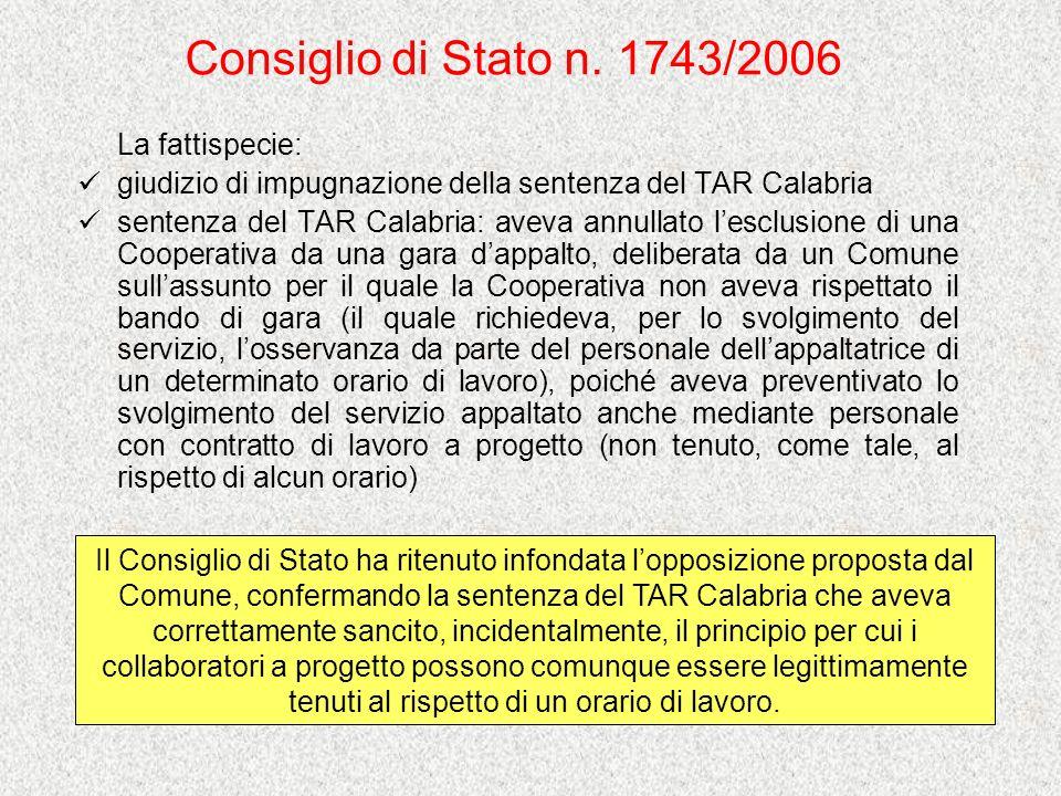 Consiglio di Stato n. 1743/2006 La fattispecie: