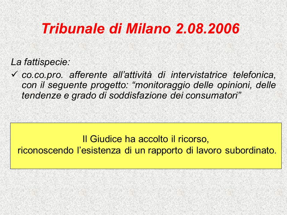 Tribunale di Milano 2.08.2006 La fattispecie:
