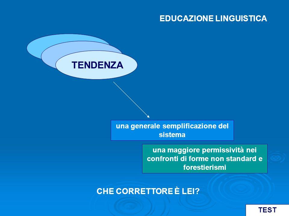 EDUCAZIONE LINGUISTICA una generale semplificazione del sistema