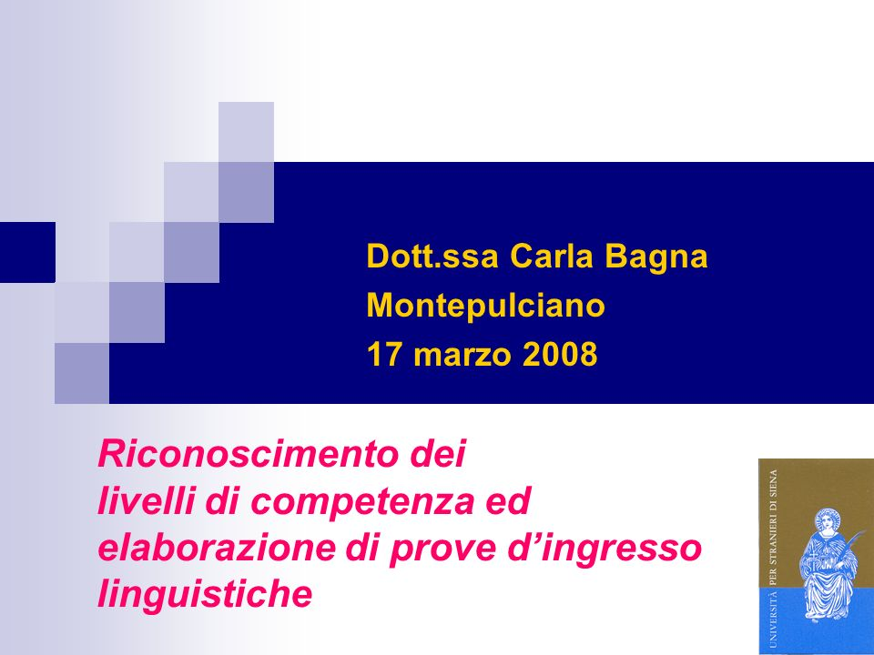 Dott.ssa Carla Bagna Montepulciano 17 marzo 2008