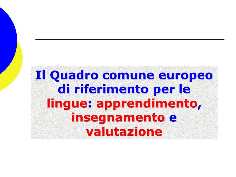Il Quadro comune europeo di riferimento per le lingue: apprendimento, insegnamento e valutazione