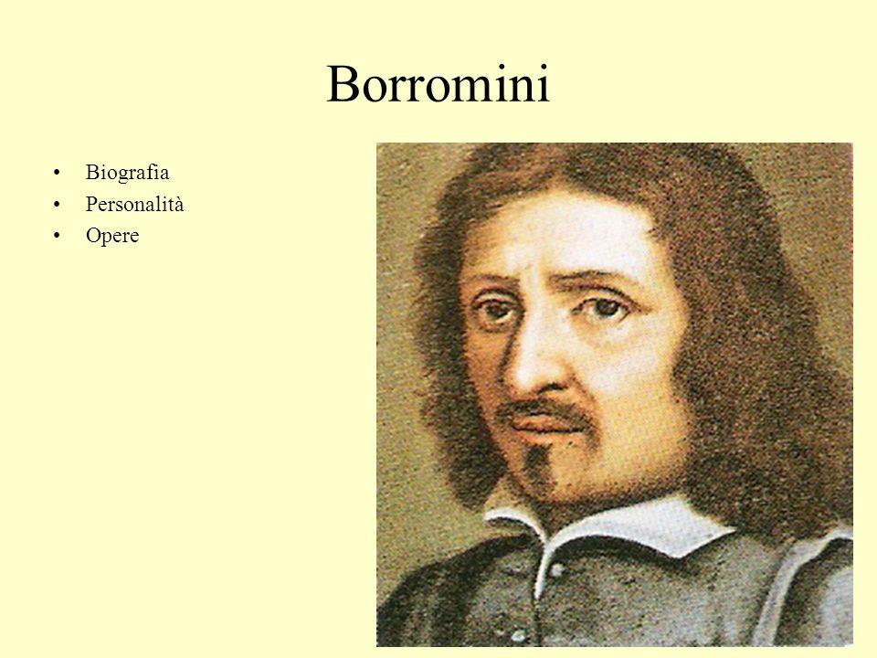 Borromini Biografia Personalità Opere