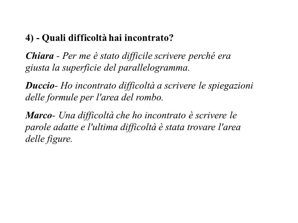 4) - Quali difficoltà hai incontrato