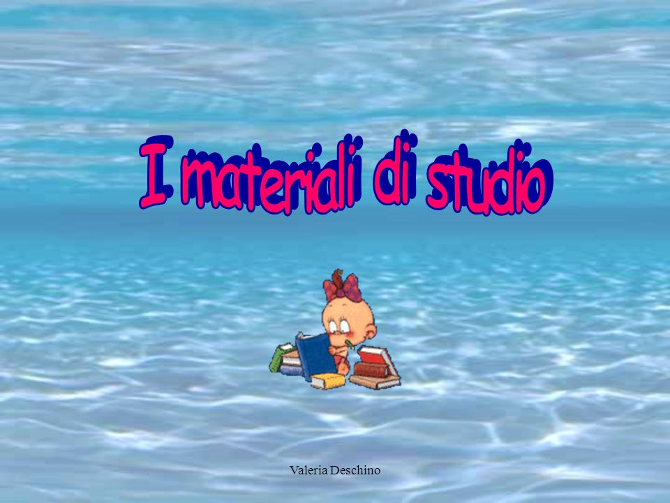 I materiali di studio Valeria Deschino