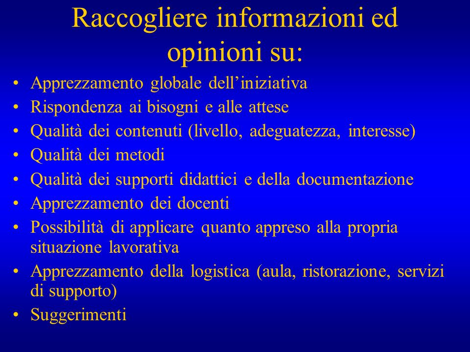 Raccogliere informazioni ed opinioni su: