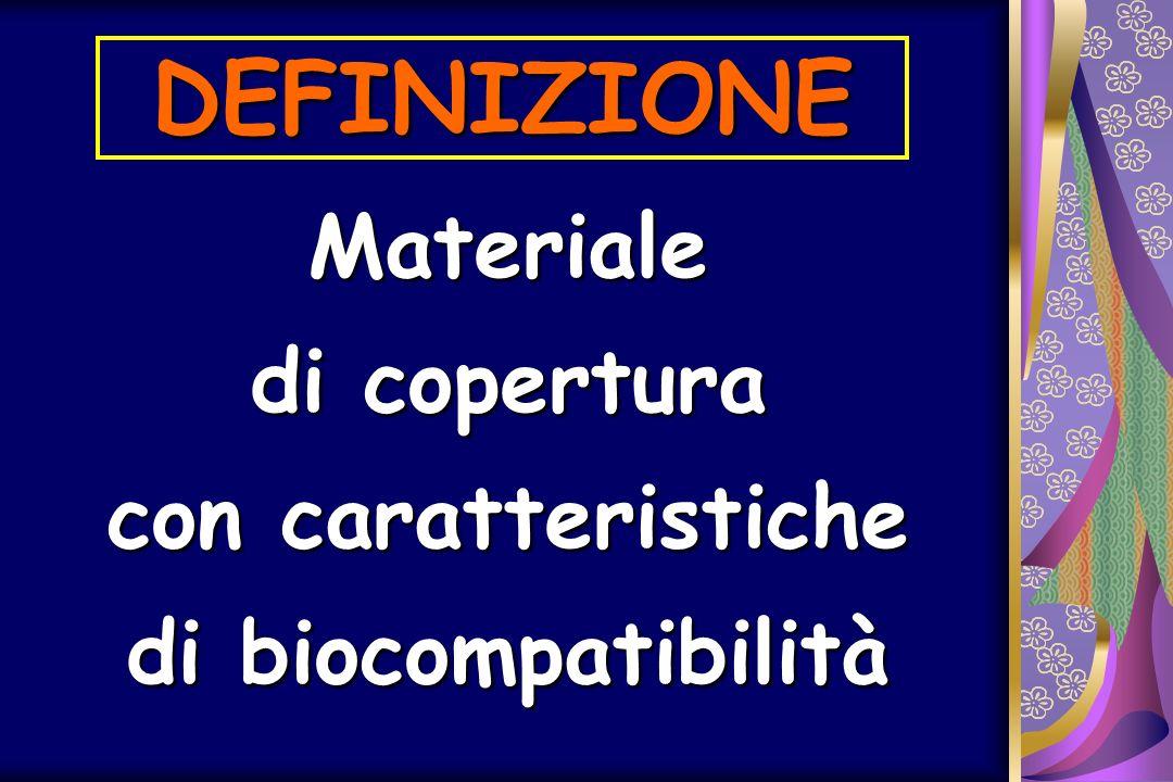 Materiale di copertura con caratteristiche di biocompatibilità