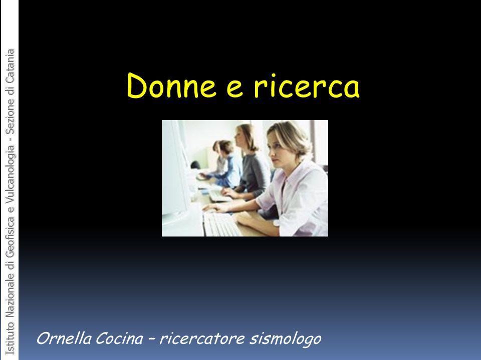 Donne e ricerca Ornella Cocina – ricercatore sismologo