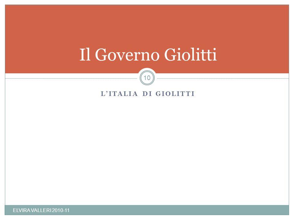 Il Governo Giolitti L'Italia di Giolitti ELVIRA VALLERI 2010-11