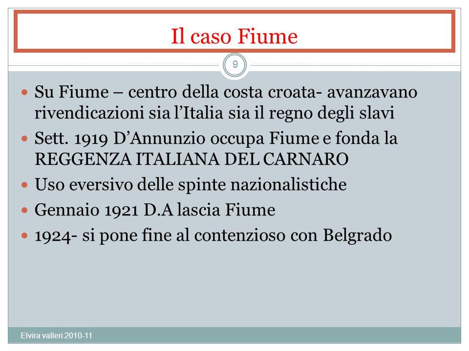 Il caso Fiume Su Fiume – centro della costa croata- avanzavano rivendicazioni sia l'Italia sia il regno degli slavi.