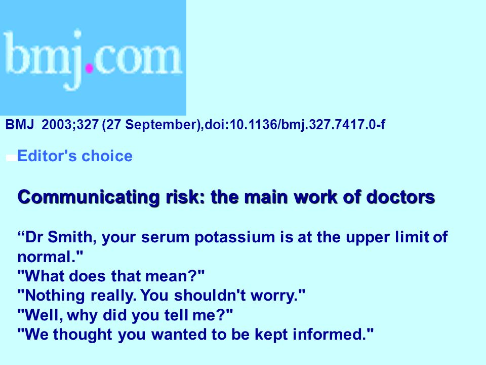 Communicating risk: the main work of doctors