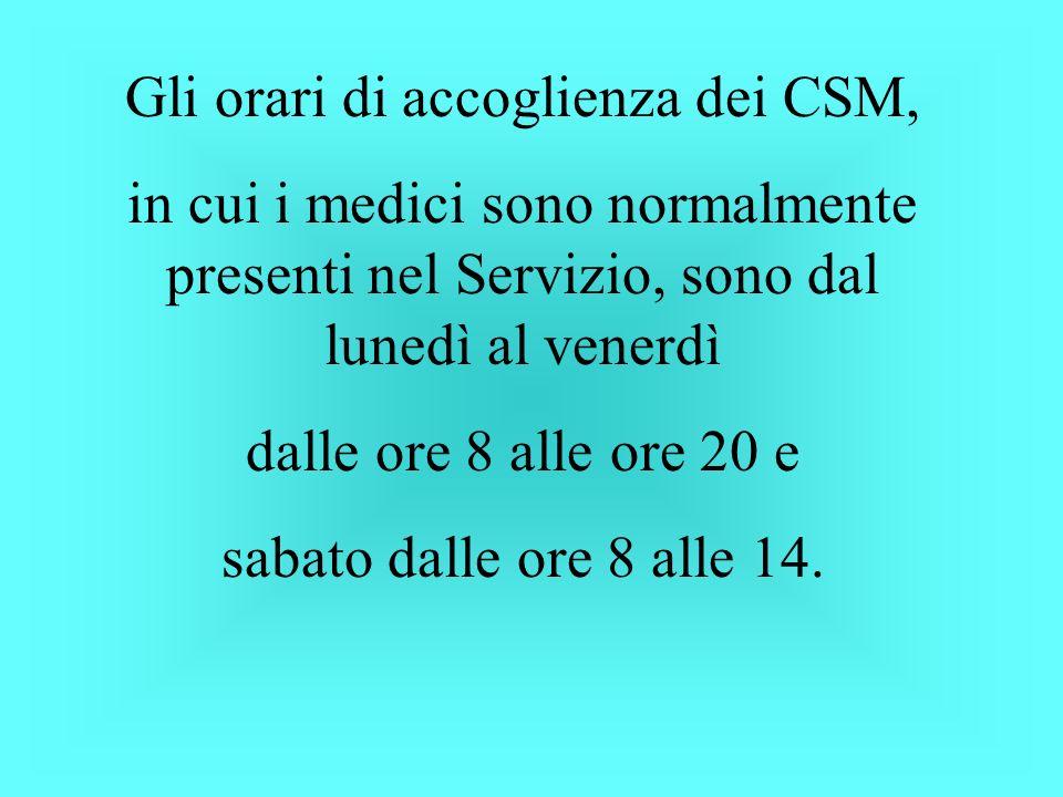 Gli orari di accoglienza dei CSM,