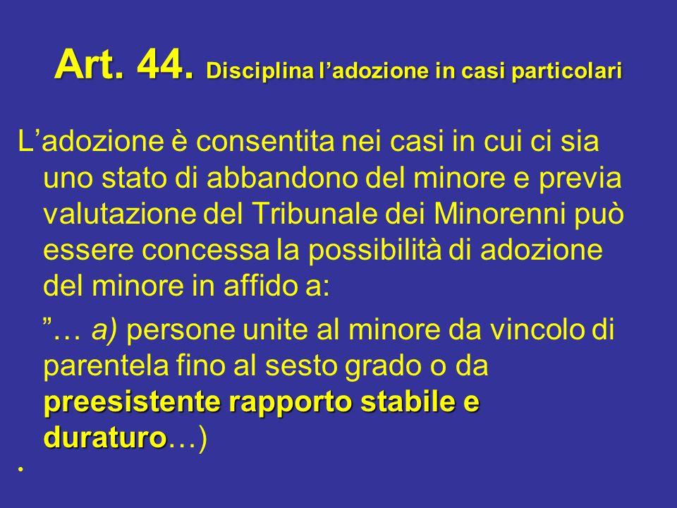 Art. 44. Disciplina l'adozione in casi particolari