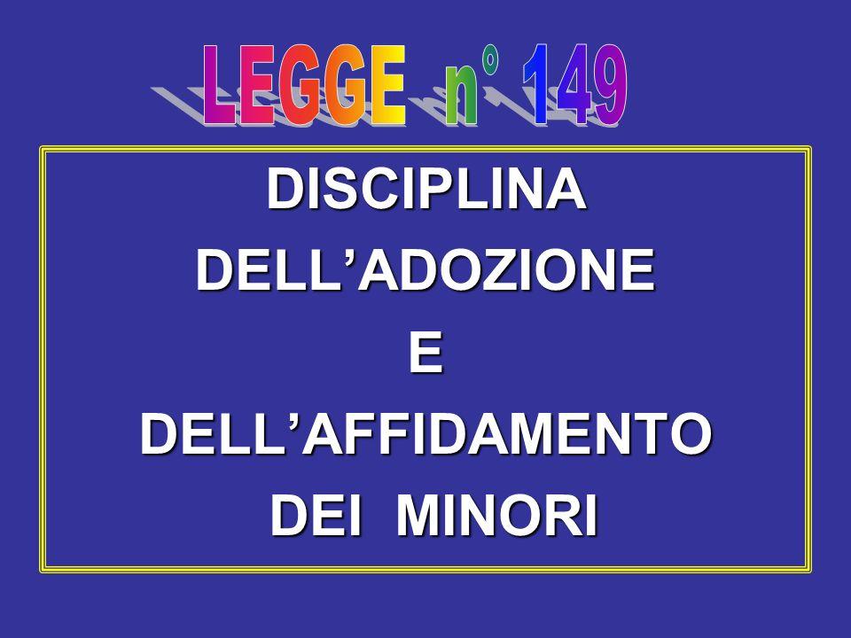 DISCIPLINA DELL'ADOZIONE E DELL'AFFIDAMENTO DEI MINORI
