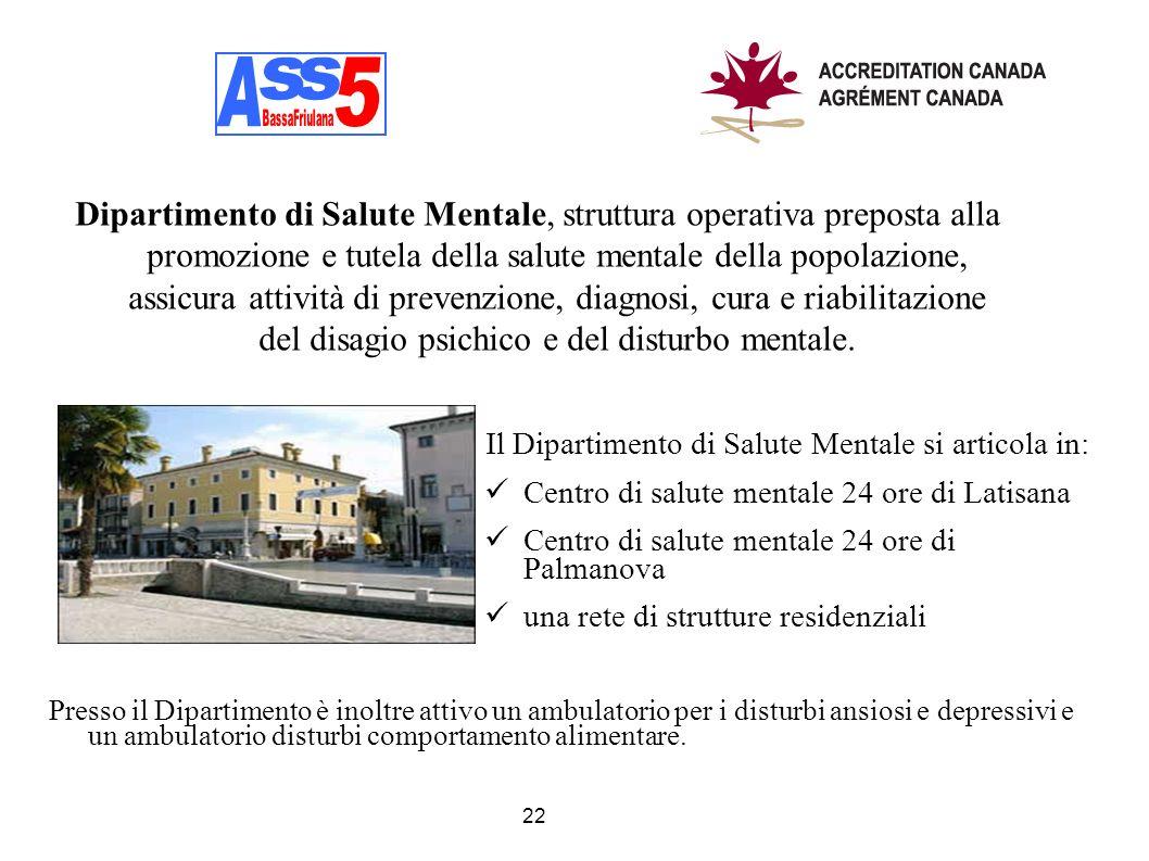 Il Dipartimento di Salute Mentale si articola in: