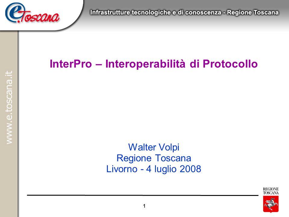 18/06/08 InterPro – Interoperabilità di Protocollo Walter Volpi Regione Toscana Livorno - 4 luglio 2008.