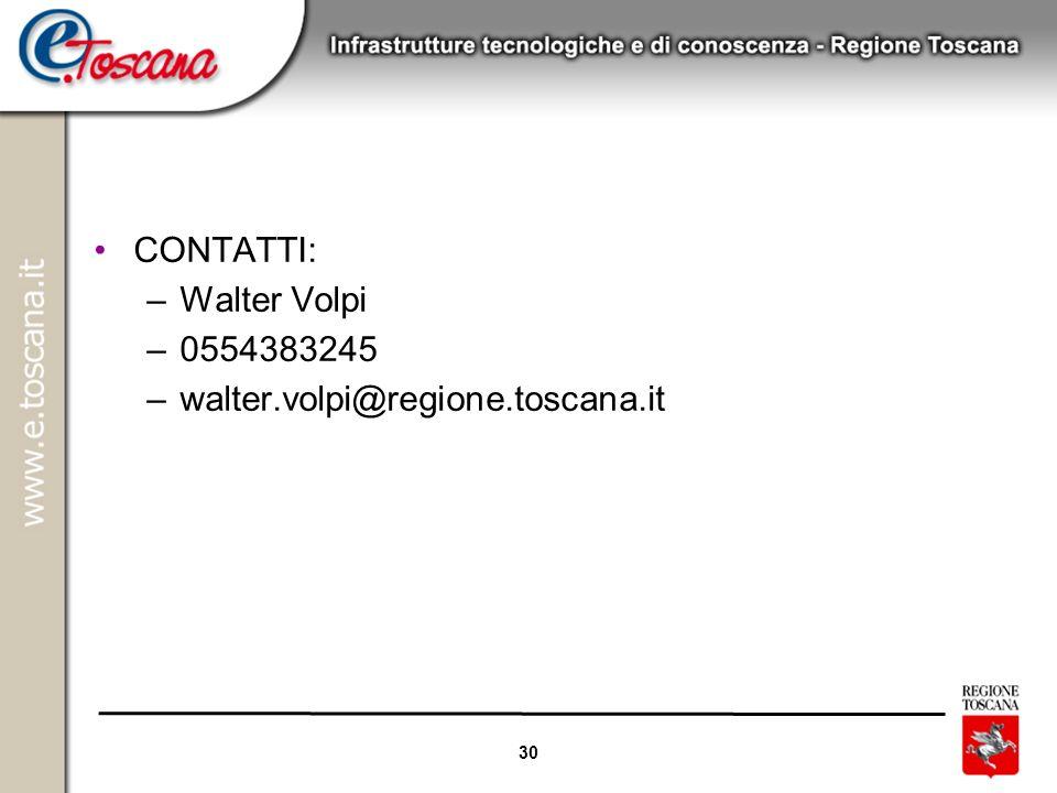 CONTATTI: Walter Volpi 0554383245 walter.volpi@regione.toscana.it