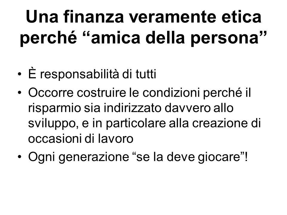 Una finanza veramente etica perché amica della persona