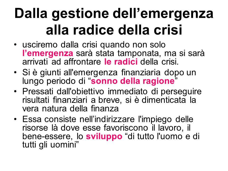 Dalla gestione dell'emergenza alla radice della crisi