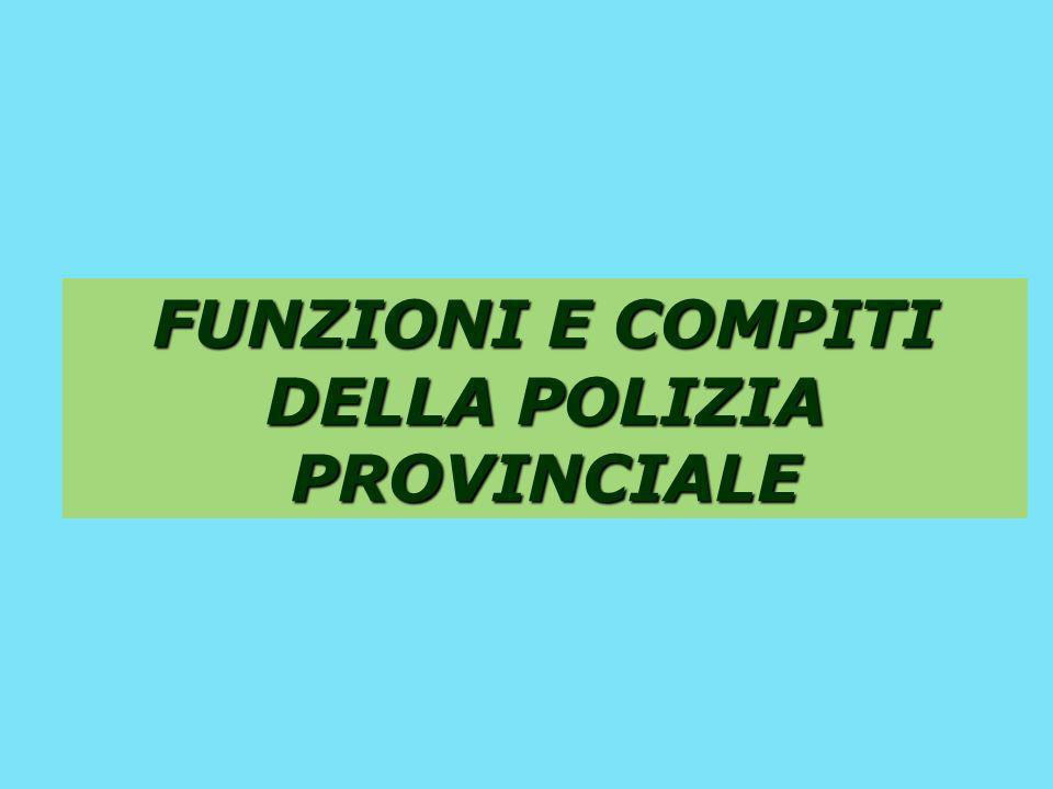 FUNZIONI E COMPITI DELLA POLIZIA PROVINCIALE