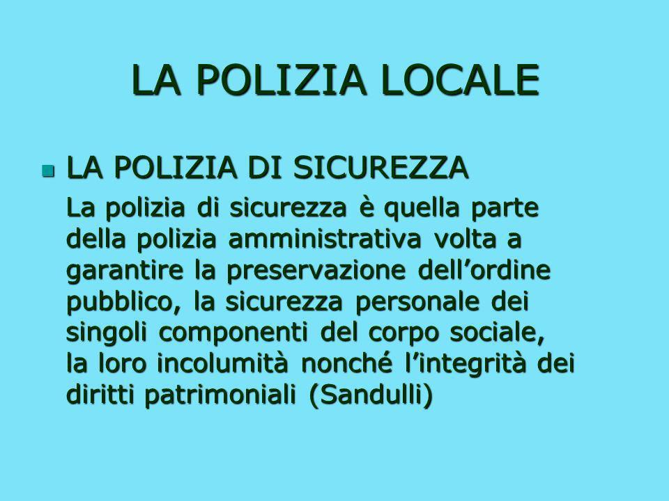 LA POLIZIA LOCALE LA POLIZIA DI SICUREZZA