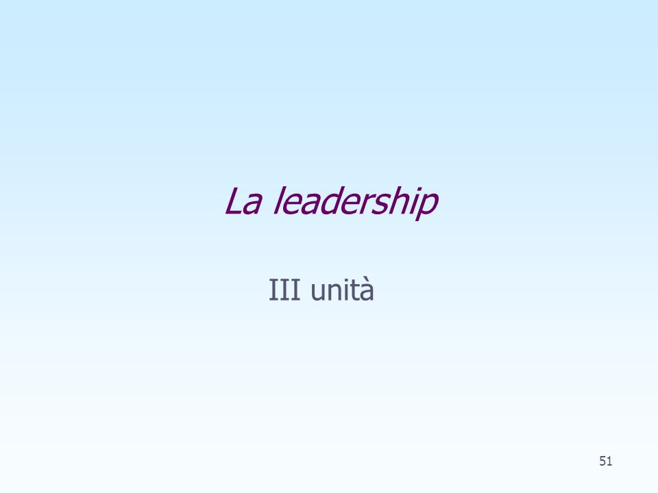 La leadership III unità 51