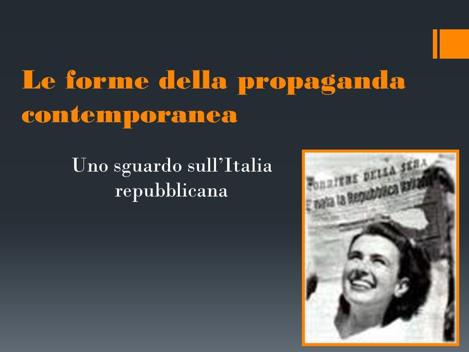 Le forme della propaganda contemporanea