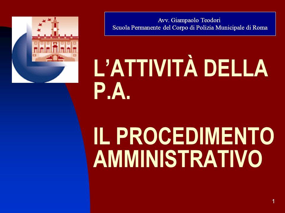 L'ATTIVITÀ DELLA P.A. IL PROCEDIMENTO AMMINISTRATIVO
