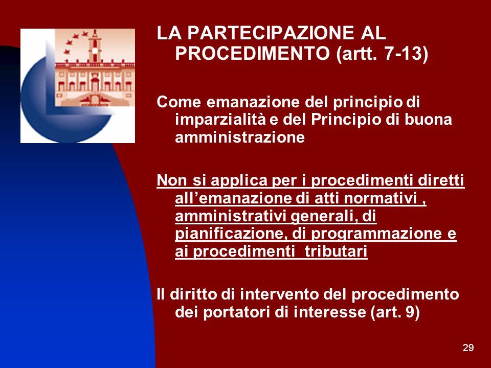 LA PARTECIPAZIONE AL PROCEDIMENTO (artt. 7-13)