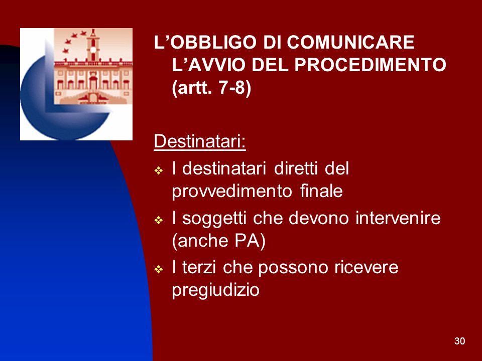 L'OBBLIGO DI COMUNICARE L'AVVIO DEL PROCEDIMENTO (artt. 7-8)