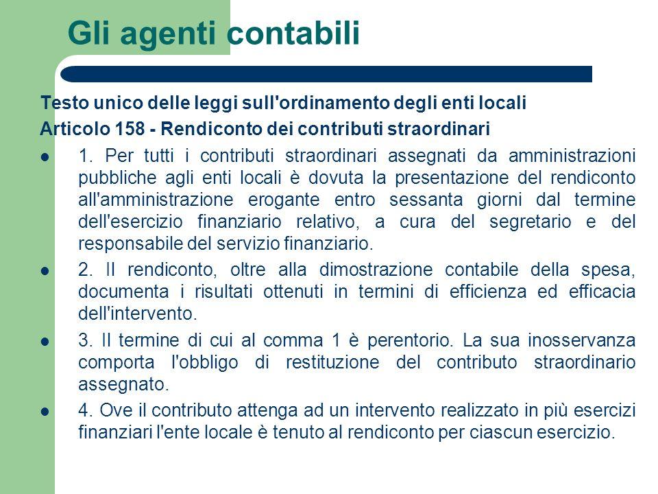 Gli agenti contabili Testo unico delle leggi sull ordinamento degli enti locali. Articolo 158 - Rendiconto dei contributi straordinari.