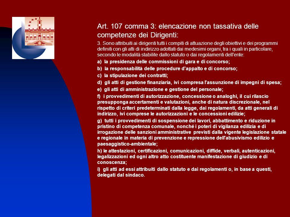 Art. 107 comma 3: elencazione non tassativa delle competenze dei Dirigenti: